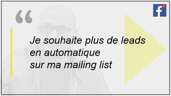Génère des Leads qualifiés sur ta mailing list